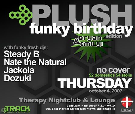 PLUSH - October 4, 2007 @ Therapy Nightclub. House Music Indianapolis.